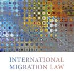 """The new book of our Odysseus member, Vincent Chetail, has been published by Oxford University Press:"""" International Migration Law"""""""